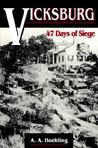 Vicksburg: 47 Days of Siege