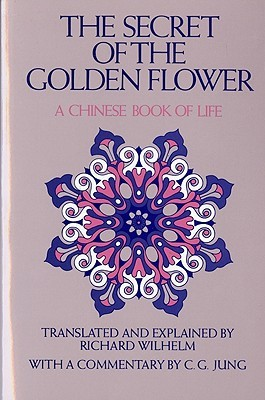 The Secret of the Golden Flower by Richard Wilhelm