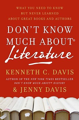Don't Know Much About Literature by Kenneth C. Davis