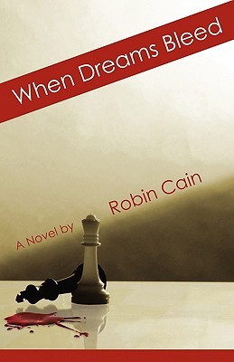 When Dreams Bleed by Robin Cain