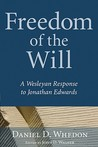 Freedom of the Will by Daniel D. Whedon