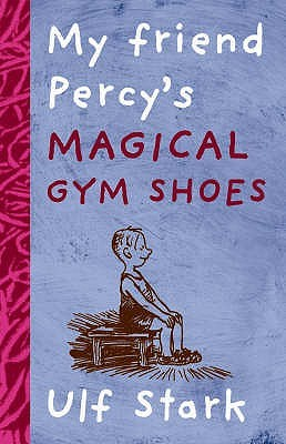 My Friend Percy's Magical Gym Shoes