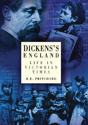 Dickens's England: Life in Victorian Times
