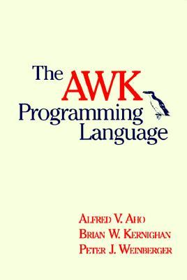 The AWK Programming Language by Alfred V. Aho