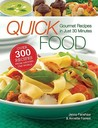 Quick Foods: Gourmet Recipes in Just 30 Minutes