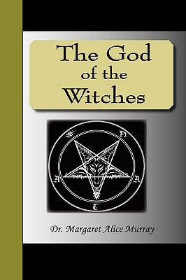 The God of the Witches by Margaret Alice Murray