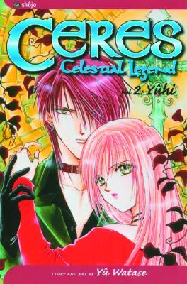 Ceres, Celestial Legend: Yuhi, Vol. 2 (Ceres, Celestial Legend, #2)