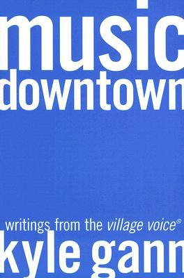 Music Downtown by Kyle Gann