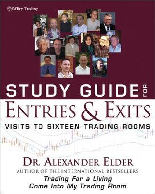 Study Guide for Entries & Exits: Visits to 16 Trading Rooms