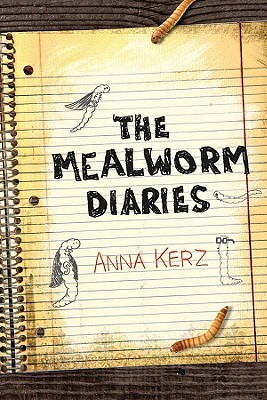 The Mealworm Diaries by Anna Kerz