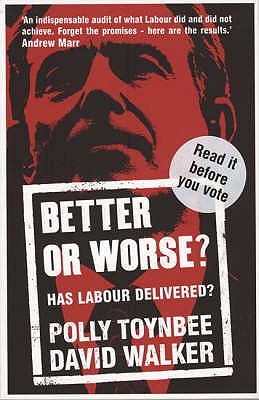 Better Or Worse?: Has Labour Delivered?