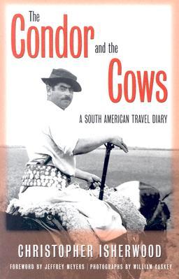 The Condor And The Cows by Christopher Isherwood
