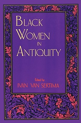 Black Women in Antiquity by Ivan Van Sertima