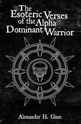 The Esoteric Verses of the Alpha Dominant Warrior