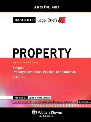 Casenote Legal Briefs: Property Keyed to Singer, 5th Ed.