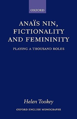 Anais Nin, Fictionality and Femininity