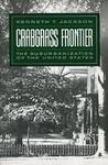 Crabgrass Frontier by Kenneth T. Jackson