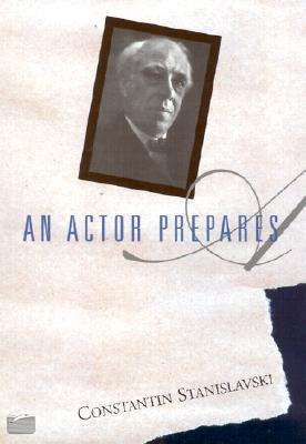 An Actor Prepares by Konstantin Stanislavski