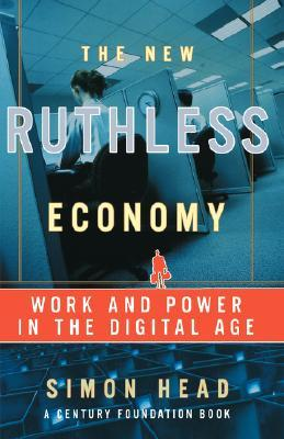 The New Ruthless Economy: Work and Power in the Digital Age