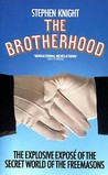 The Brotherhood: The Secret World Of The Freemasons