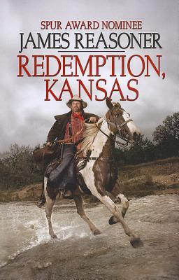 Redemption, Kansas by James Reasoner