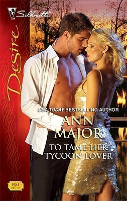 To Tame Her Tycoon Lover by Ann Major