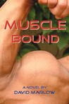 Muscle Bound by David Marlow