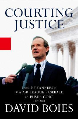Courting Justice by David Boies