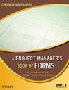 A Project Manager's Book of Forms: A Companion to the PMBOK Guide [With CDROM]