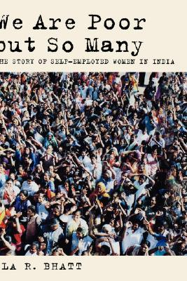 We Are Poor But So Many by Ela R. Bhatt