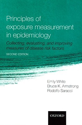 Principles of Exposure Measurement in Epidemiology: Collecting, Evaluating, and Improving Measures of Disease Risk Factors