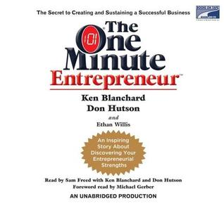 The One Minute Entrepreneur by Kenneth H. Blanchard