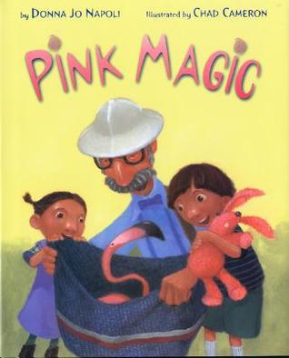 Download for free Pink Magic by Donna Jo Napoli, Chad Cameron ePub