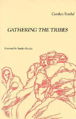 Gathering the Tribes by Carolyn Forché