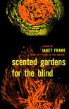Scented Gardens for the Blind by Janet Frame
