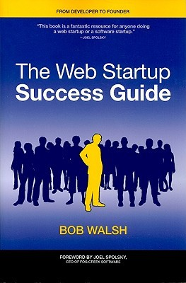 The Web Startup Success Guide by Bob Walsh