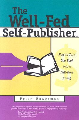 The Well-Fed Self-Publisher by Peter Bowerman