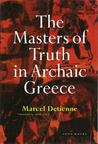 The Masters of Truth in Archaic Greece: Credibility, Transparency, and Centralization