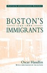 Boston's Immigrants, 1790-1880: A Study in Acculturation, Enlarged Edition