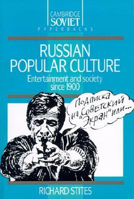 Russian Popular Culture by Richard Stites
