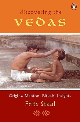 Discovering the Vedas by Frits Staal
