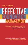 Effective Foundation Management: 14 Challenges of Philanthropic Leadership-And How to Outfox Them