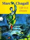 Marc Chagall: Life is a Dream