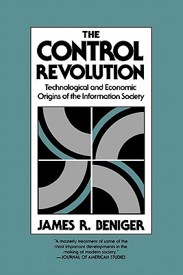 The Control Revolution by James R. Beniger
