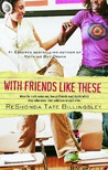 With Friends Like These (Good Girlz, #3)