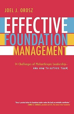 Effective Foundation Management by Joel J. Orosz