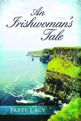 An Irishwoman's Tale by Patti Lacy