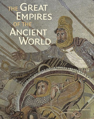The Great Empires of the Ancient World by Thomas Harrison