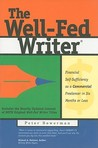 The Well-Fed Writer: Financial Self-Sufficiency as a Commercial Freelancer in Six Months or Less
