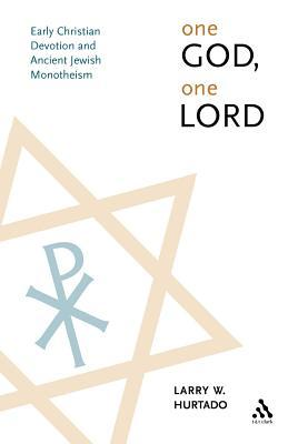 One God, One Lord, New Edition by Larry W. Hurtado